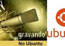 Conheça algumas boas opções para gravar áudio no Ubuntu