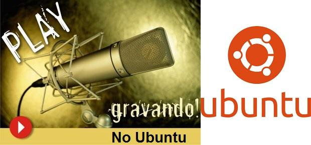 Conheça quatro opções para gravar áudio no Ubuntu