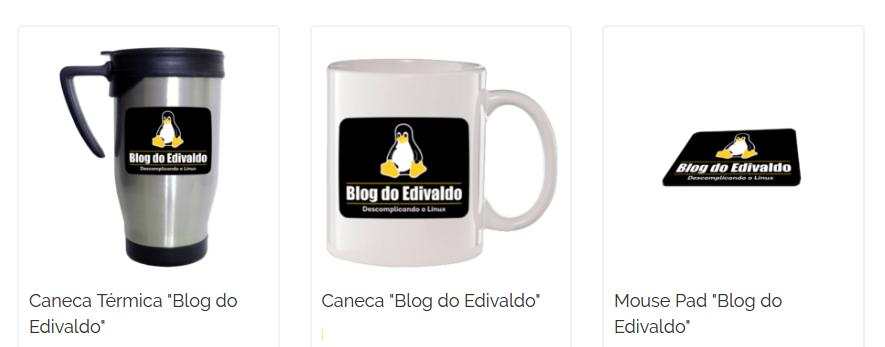 produtos blog edivaldo - Loja Blog do Edivaldo