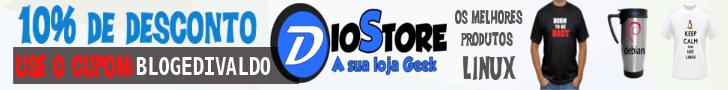 Compre na DioStore e ganhe 10% de desconto com o cupom BLOGEDIVALDO