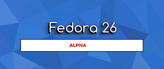 Fedora 26 Alpha já está disponível para download! Baixe e ajude a testar!