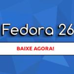 Como atualizar o Fedora 25 para 26 sem complicações