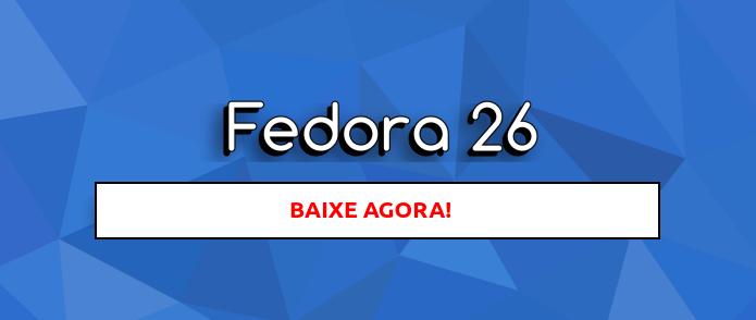 Fedora 26 já está disponível para download! Baixe agora!