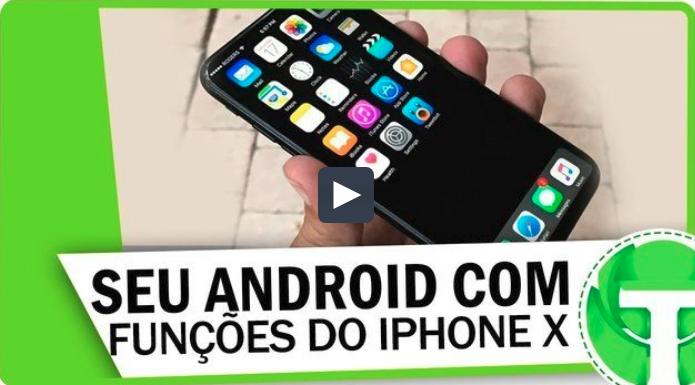 Use as funções do iPhone X no seu Android