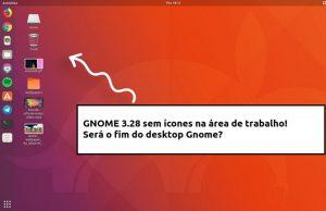 GNOME 3.28 sem ícones na área de trabalho - será o fim do desktop Gnome?