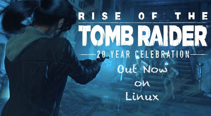 Lançado Rise of the Tomb Raider: 20 Year Celebration para Linux