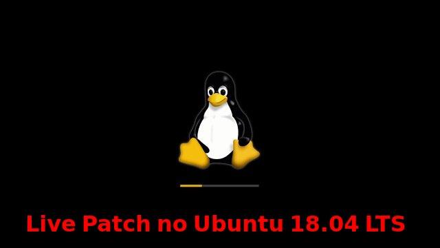 Lançado o primeiro Live Patch do Kernel do Ubuntu 18.04 LTS