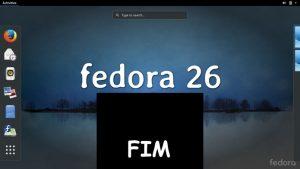 Suporte para o Fedora 26 acaba esta semana! Cuidado!