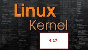 Como atualizar o núcleo do Linux para o kernel 4.17 no Ubuntu 18.04, Fedora, openSUSE e derivados