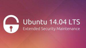 Canonical anunciou Extended Security Maintenance para o Ubuntu 14.04 LTS