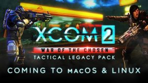 XCOM 2: War of the Chosen - Tactical Legacy Pack está chegando ao Linux