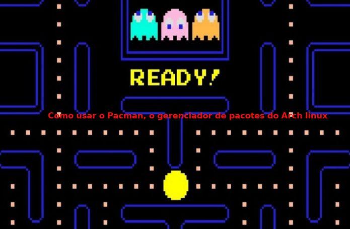 Como usar o Pacman – O Gerenciador de Pacotes do Arch Linux