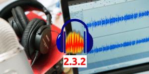Audacity 2.3.2 lançado com algumas melhorias e várias correções de bugs