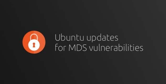 Canonical lançou atualizações para mitigar as falhas de segurança MDS