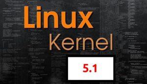 Kernel 5.1 lançado oficialmente - Confira as novidades e instale