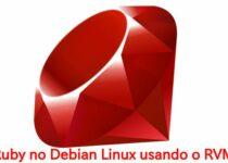 Como instalar o Ruby no Debian Linux usando o RVM
