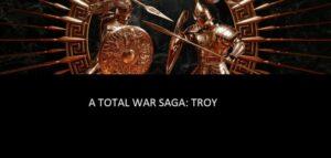 A Total War Saga: TROY chegará ao Linux e macOS em 2020