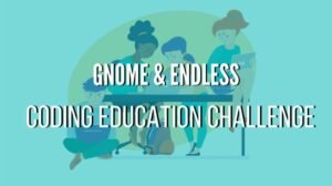 Endless doou 500 mil dólares para o Coding Education Challenge do GNOME
