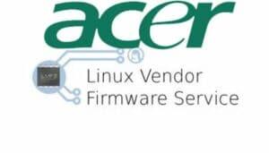 Fabricante Acer se juntou oficialmente ao projeto LVFS