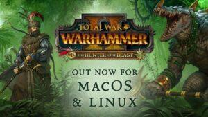 Total War: WARHAMMER II - O DLC de Hunter & the Beast lançado para Linux e Mac