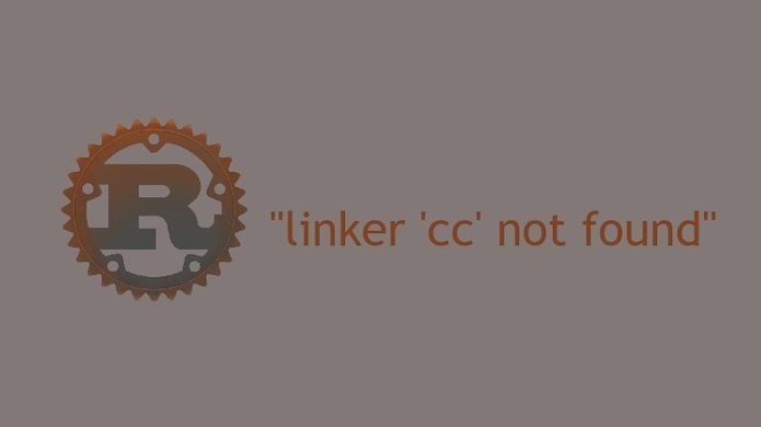 Como corrigir o erro 'linker 'cc' not found' no Rust no Linux