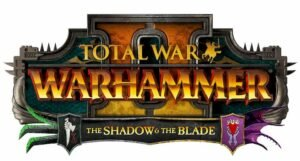 WARHAMMER II - The Shadow & The Blade DLC para Linux e macOS lançado