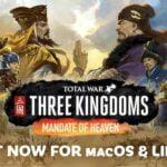 Total War: THREE KINGDOMS – Mandate of Heaven DLC já está disponível no Linux e macOS