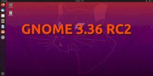 GNOME 3.36 RC 2 lançado com mudanças de última hora