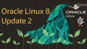 Oracle Linux 8.2 lançado com kernel e aplicativos atualizados