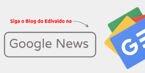Siga o Blog do Edivaldo no Google News
