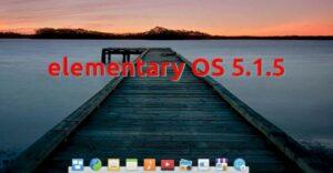 elementary OS 5.1.5 lançado com melhorias no AppCenter, Files e correções gerais