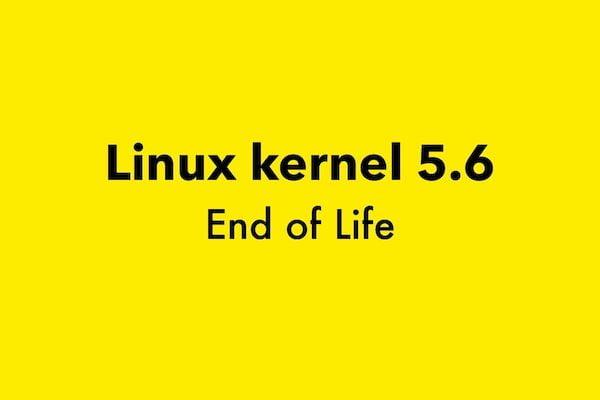 Kernel 5.6 chegou o fim da vida útil! É hora de atualizar o 5.7!