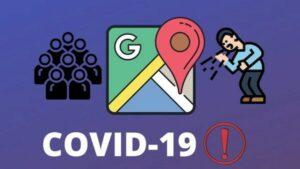Novos alertas COVID-19 do Google Maps ajudarão os usuários a evitar áreas lotadas