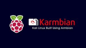 Conheça o Karmbian OS, o Kali para o Raspberry Pi e outros SBCs ARM