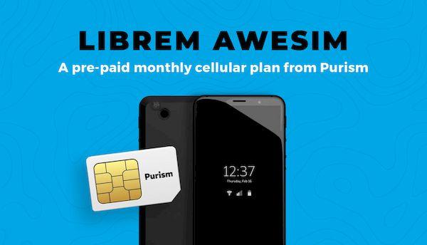 Purism lançou o serviço celular Librem AweSIM de US$ 99/mês