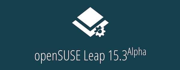 OpenSUSE Leap 15.3 Alpha lançado - Confira as novidades e teste