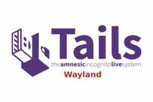 Tails irá migrar para o Wayland para melhorar a segurança dos aplicativos