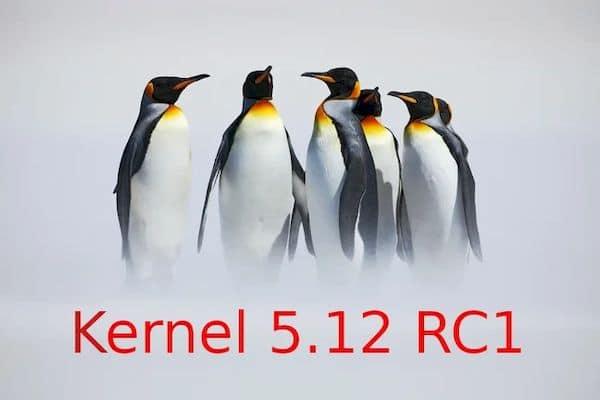 Kernel 5.12 RC1 lançado com mais drivers novos e atualizados