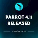 Parrot 4.11 lançado com Kernel 5.10 LTS e ferramentas hacking atualizadas