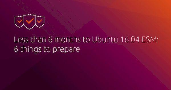 Ubuntu 16.04 entrará em Extended Security Maintenance em 30 de abril de 2021