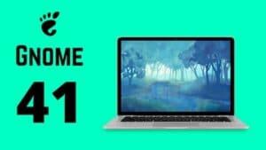 GNOME 41 está programado para ser lançado no dia 22 de setembro