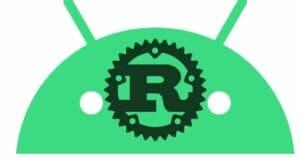 Rust já é uma linguagem para desenvolvimento Android