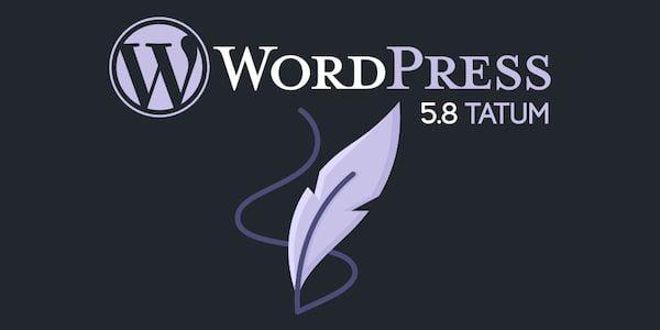WordPress 5.8 Tatum lançado com alguns novos recursos surpreendentes